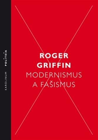 Modernismus a fašismus - Roger Griffin