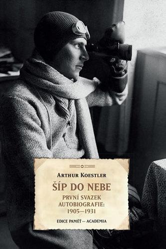 Šíp do nebe - První svazek autobiografie: 1905-1931