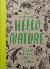 Hello Nature: Draw Colour, Make and Grow