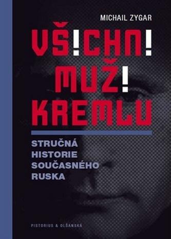 Všichni muži Kremlu - Michail Zygar