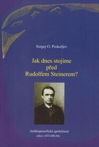 Jak dnes stojíme před Rudolfem Steinerem?