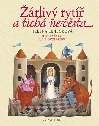 Žárlivý rytíř a tichá nevěsta - Helena Lehečková