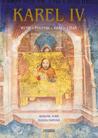 Karel IV. – Rytíř – poutník – král – císař