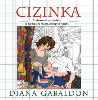 Cizinka - (antistresové) omalovánky podle úspěšné knižní a filmové předlohy - Diana Gabaldon