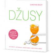 Džusy: jak hubnout - detoxikovat - zlepšit kondici - zůstat štíhlí a zdraví