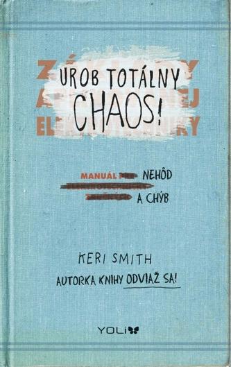 Urob totálny chaos! – Manuál nehôd a chýb