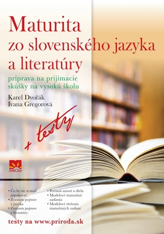 Maturita zo slovenského jazyka a literatúry (Príprava na prijímacie skúšky na vysokú školu + testy)