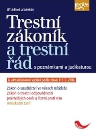Trestní zákoník a trestní řád s poznámkami a judikaturou - 6. aktualizované vydání
