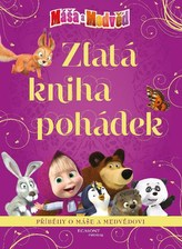 Máša a medvěd - Zlatá kniha pohádek