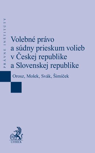 Volebné právo a súdny prieskum volieb v Českej republike a Slovenskej republike