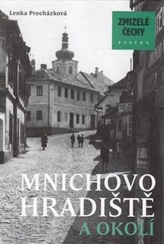 Zmizelé Čechy-Mnichovo Hradiště a okolí