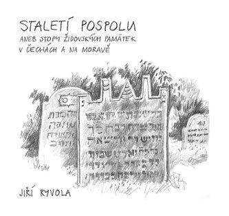Staletí pospolu aneb Stopy židovských památek v Čechách a na Moravě