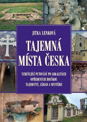 Tajemná místa Česka - Jitka Lenková