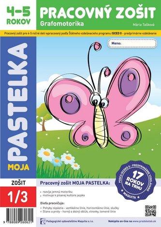 Moja pastelka - pracovný zošit 4-5 rokov - Mária Tašková