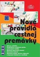 NOVÉ PRAVIDLÁ CESTNEJ PREMÁVKY, platné od 1. februára 2016 brožovaná