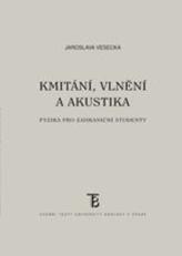 Kmitání, vlnění a akustika  3. vydání