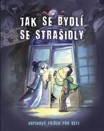 Jak se bydlí se strašidly - Napínavý příběh pro děti