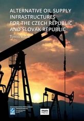 Alternative Oil Supply Infrastructures for the Czech Republic and Slovak Republic