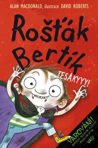 Rošťák Bertík Tesákyyy!