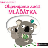 MiniPEDIE - Objevujeme svět! Mláďátka