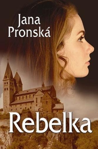 Rebelka - Jana Pronská