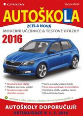 Autoškola 2016 - Moderní učebnice a testové otázky