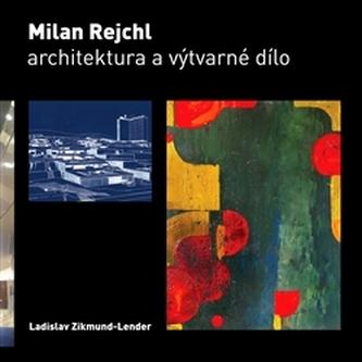 Milan Rejchl: Architektura a výtvarné dílo - Ladislav Zikmund-Lender