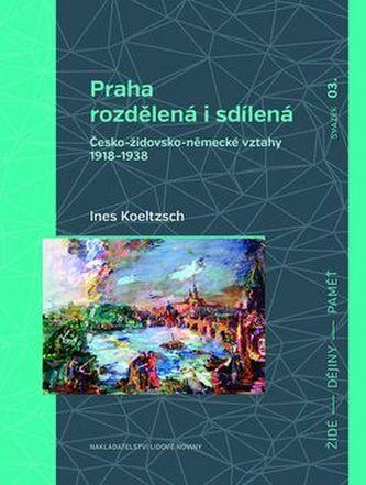 Praha rozdělená i sdílená