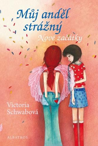 Můj anděl strážný: Nové začátky - Bohumila Becerra- Gablasová, Victoria Schwabová
