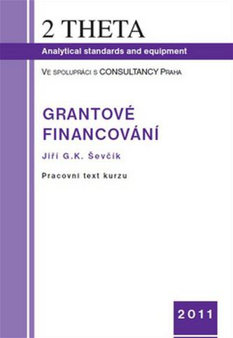 Grantové financování - Jiří G.K. Ševčík