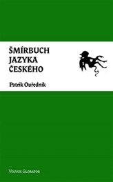 Šmírbuch jazyka českého - Slovník nekonvenční češtiny 1945-1989