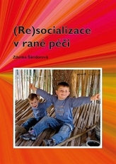 (Re)socializace v rané péči