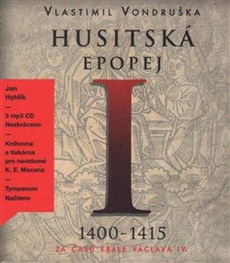 Husitská epopej I. - Za časů krále Václava IV. - CD - Vlastimil Vondruška