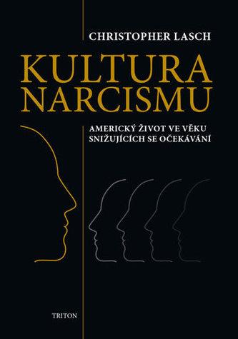 Kultura narcismu - Americký život ve věku snižujících se očekávání