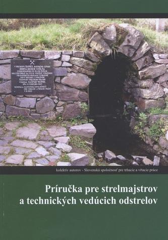 Príručka pre strelmajstrov a technických vedúcich odstrelov - Linda Perina