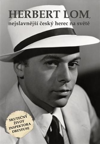Herbert Lom, nejslavnější český herec na světě - kol.