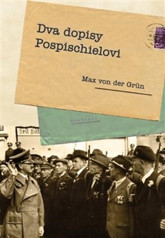 Dva dopisy Pospischielovi - Max von der Grün