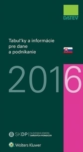 Tabuľky a informácie pre dane a podnikanie 2016