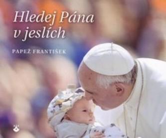 Hledej Pána v jeslích - Pápež František