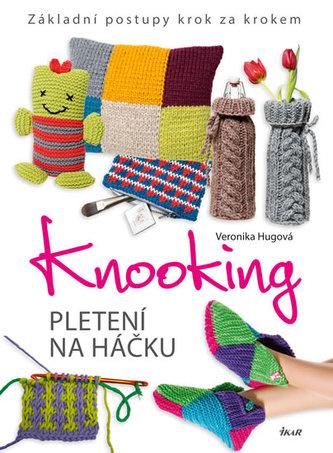 Knooking – pletení na háčku. Základní postupy krok za krokem