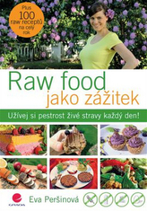 Raw food jako zážitek - Užívej si pestrost živé stravy každý den!