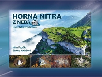 Horná Nitra z neba - Milan Paprčka; Simona Nádašiová