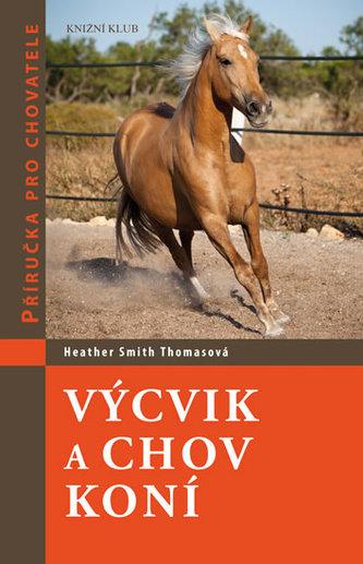 Výcvik a chov koní - Příručka pro chovatele