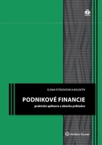Podnikové financie - praktické aplikácie a zbierka príkladov, 2. upravené vydanie