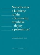 Národnostné a kultúrne vzťahy v Slovenskej republike - dejiny a prítomnosť