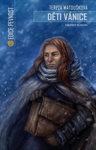 Děti vánice - Fantasy román - Tereza Matoušková