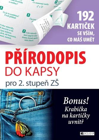Přírodopis do kapsy pro 2. stup. ZŠ (192 kartiček) - Anna Kousalová