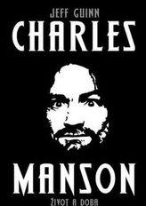 Charles Manson - Život a doba