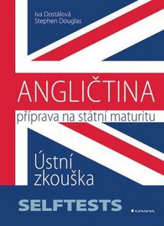 Angličtina Příprava na státní maturity - Iva Dostálová