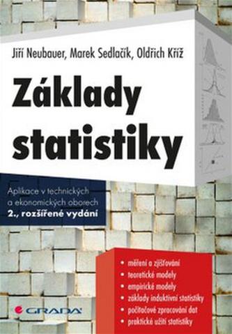 Základy statistiky - Jiří Neubauer; Marek Sedlačík; Oldřich Kříž
